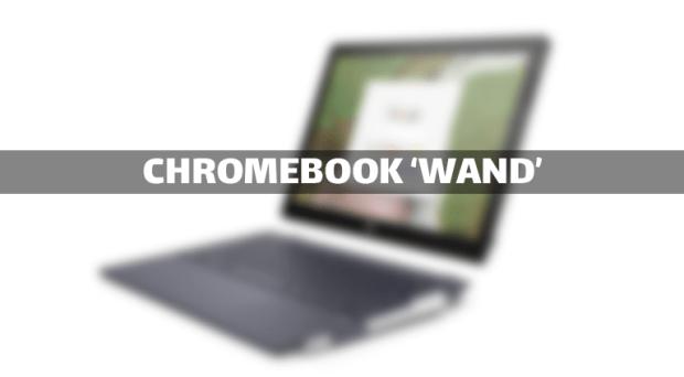 Wand : un nouveau Chromebook détachable avec deux batteries !