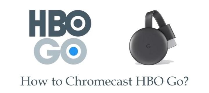 How to Chromecast HBO Go to TV? [2019]