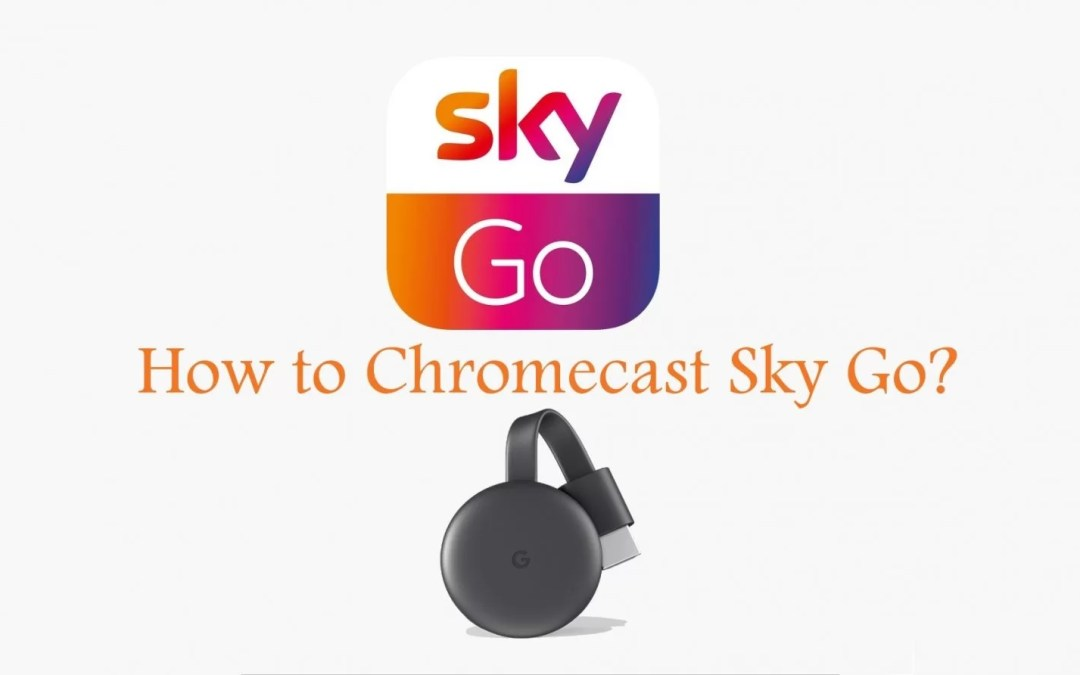 How to Chromecast Sky Go to TV [2020]