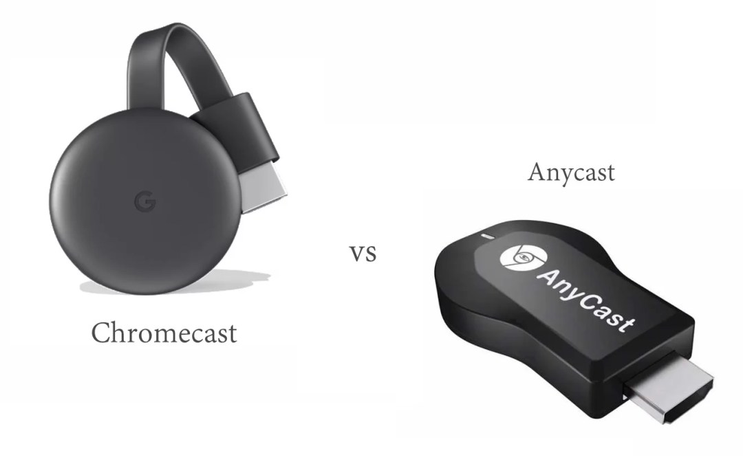Chromecast vs AnyCast | Setup, Configuration, & Price