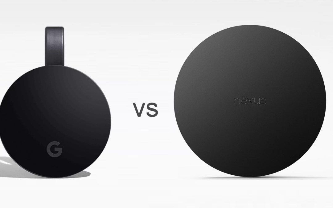 Chromecast vs Nexus Player – Which is the best?
