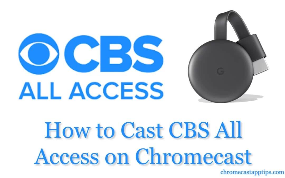 How to Cast CBS All Access on Chromecast [2020]