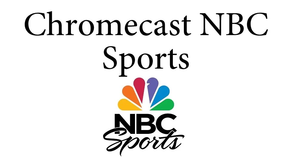 How to Chromecast NBC Sports to TV [2020]