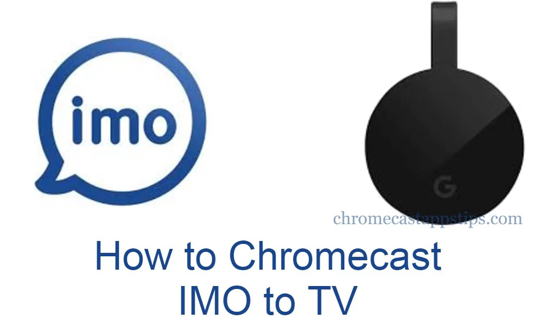 How to Chromecast imo to TV [3 Different Ways]
