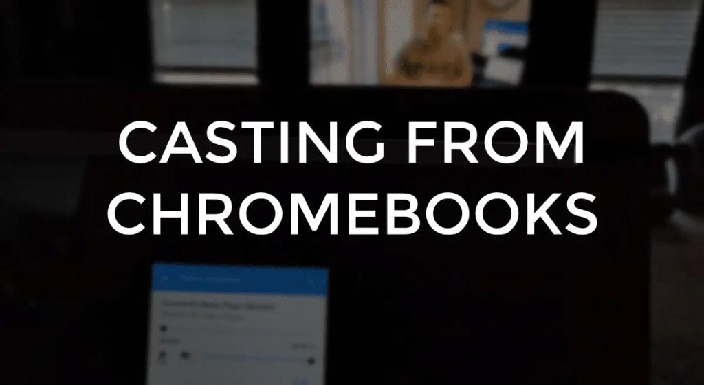 castingfromchromebooks