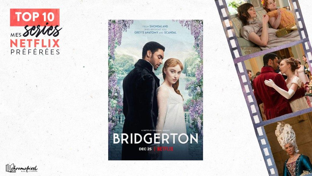 TOP 10 : De mes séries Netflix préférées : La Chronique des Bridgerton