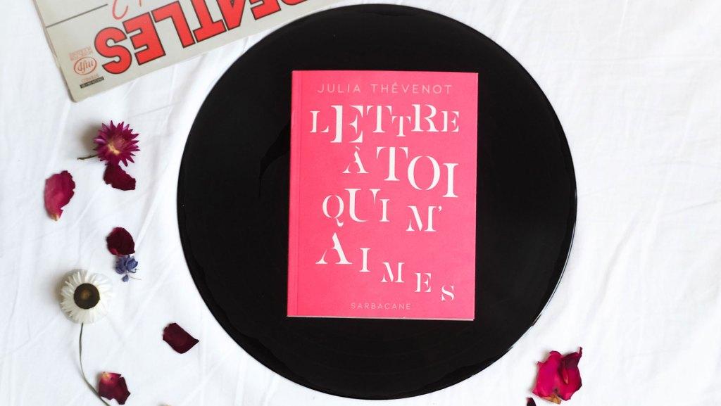 Lettre à toi qui m'aimes de Julia Thévenot