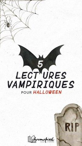 5 lectures Vampiriques : pour Halloween