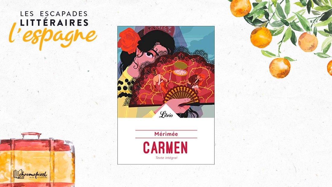 Les escapades littéraires : l'Espagne Carmen de Prosper Mérimée