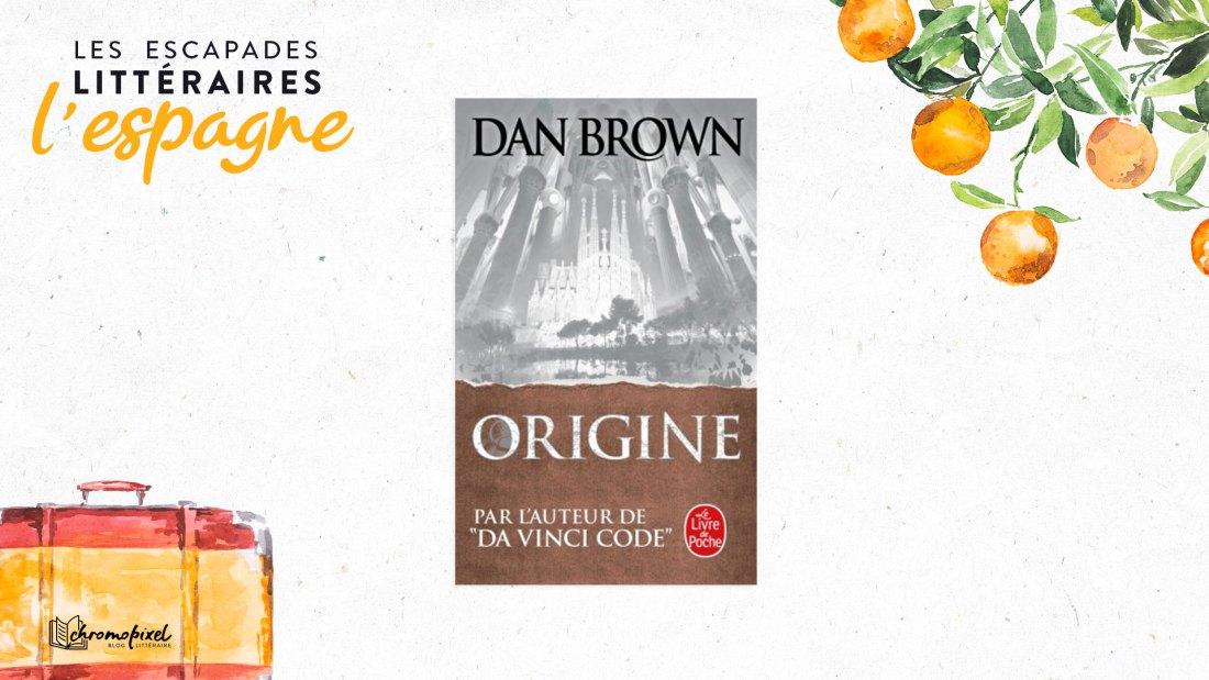Les escapades littéraires : l'Espagne Origine de Dan Brown