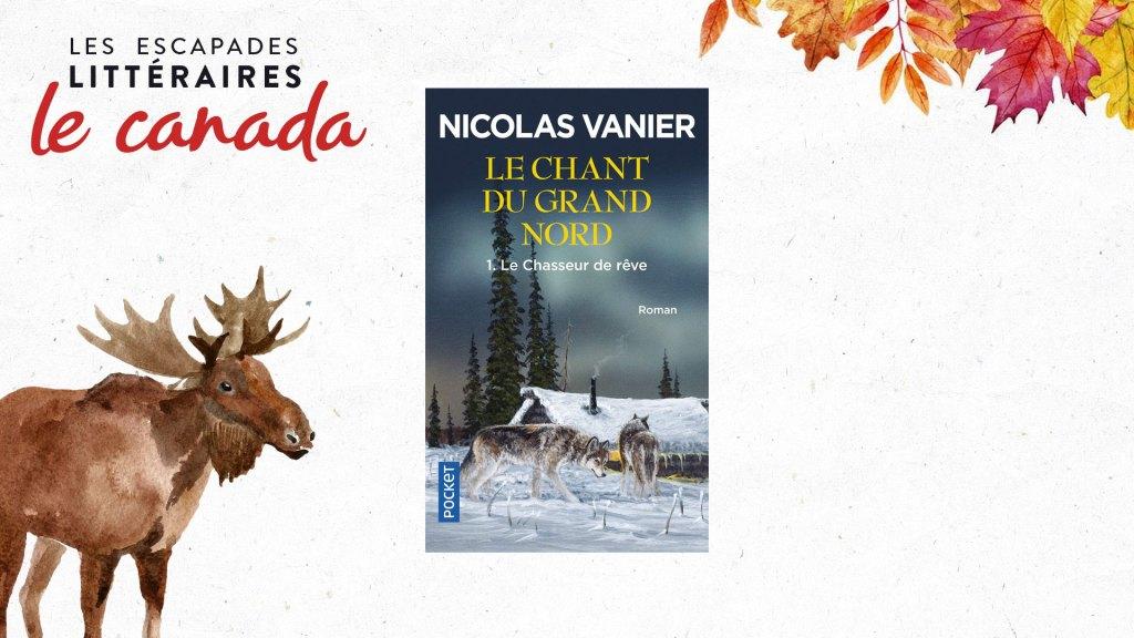 Le chant du Grand Nord de Nicolas Vanier