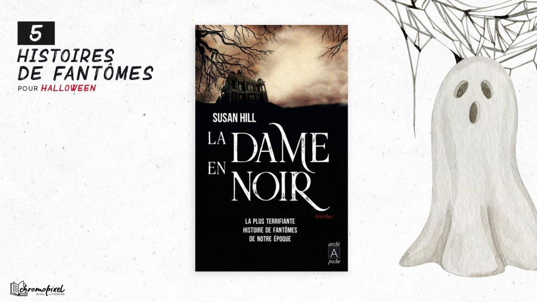 5 histoires de Fantômes : pour Halloween - La Dame en noir de Susan Hill