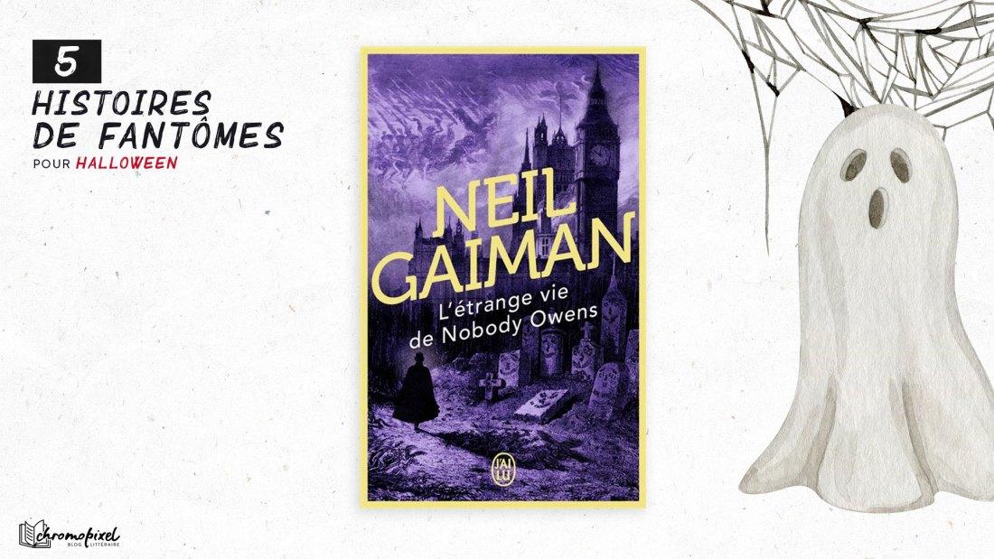 5 histoires de Fantômes : pour Halloween - L'Étrange Vie de Nobody Owens de Neil Gaiman
