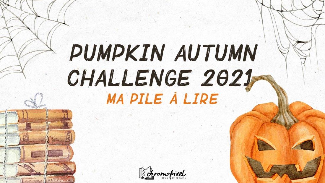 Pumpkin Autumn Challenge 2021 : Ma Pile à Lire