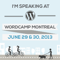I'm speaking at WordCamp Montreal 2013