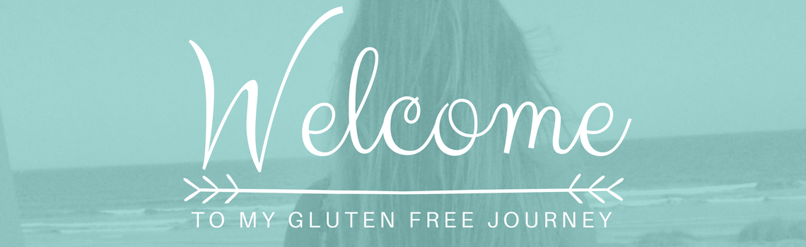 Welcome to my gluten free journey