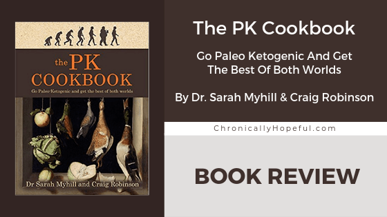 Book Review: The PK Cookbook by Dr Sarah Myhill. Go Paleoketogenic and get the best of both worlds.