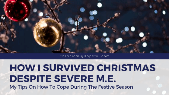 Christmas lights and baubles in some branches. Title reads: How I survived Christmas despite Severe M.E. My tips for coping during the festive season