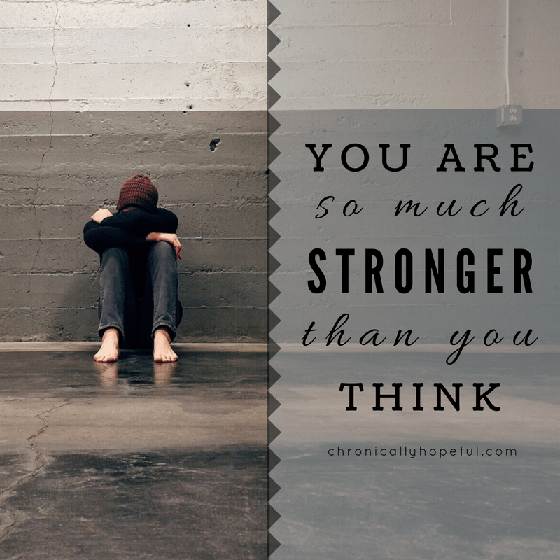 You're so much stronger than you think