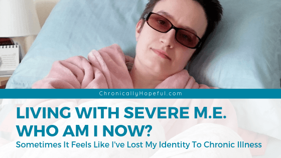 Char lying on the bed, feeling ill. Title reads: Living with severe M.E. Who am I now? When it feels like you've lost your identity to chronic illness