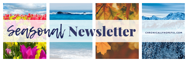 Four pictures including spring tulips, summer beach, autumn leaves and snowy mountains, caption reads Seasonal Newsletter, Chronically Hopeful