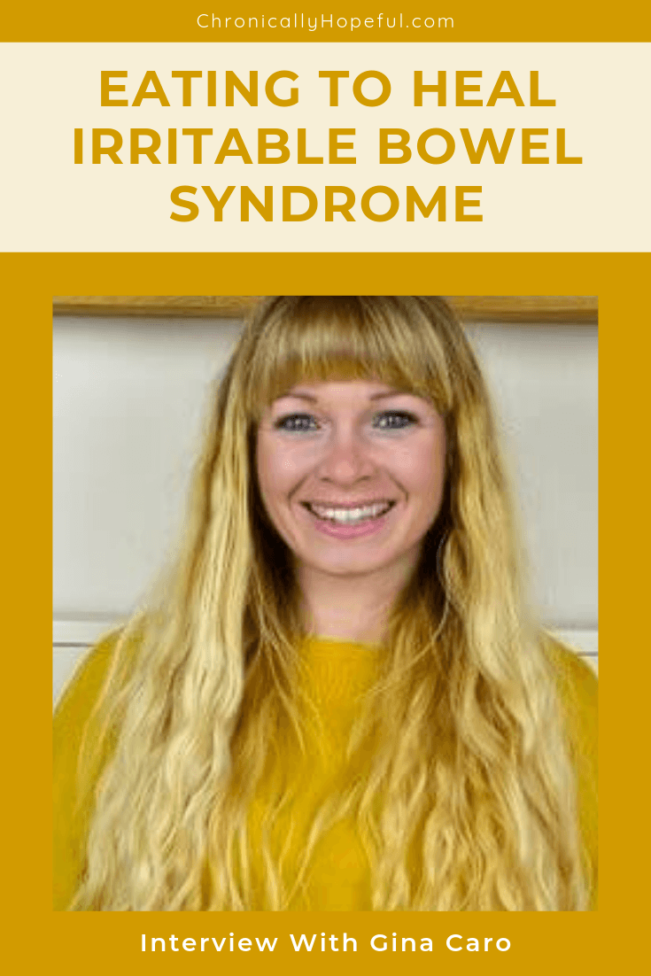 Gina wearing a yellow jumper, she has long blonde hair and is smiling. Title reads Eat To Heal IBS, Interview with Gina Caro, pin by Chronically Hopeful