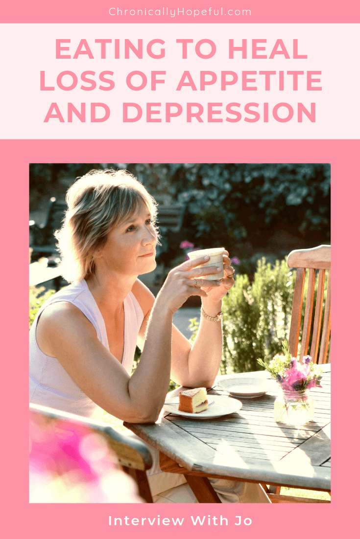 A lady sitting out in the garden having tea and cake in the sunshine. Title reads Eat To Heal Loss Of Appetite and Depression, Interview with Jo, by Chronically Hopeful