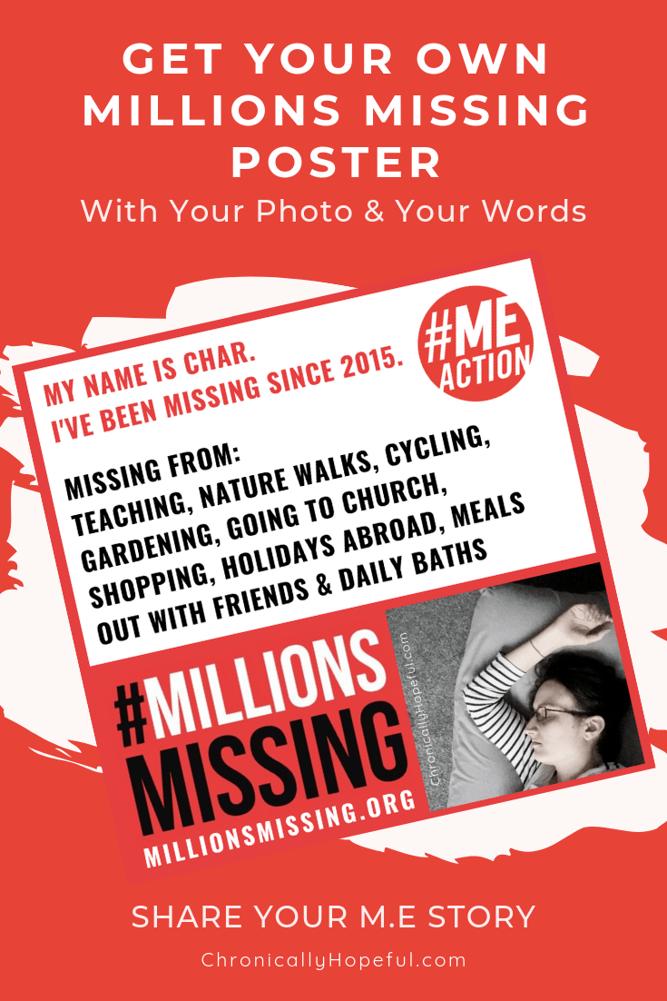 Get your own Millions Missing Poster with your photo and your words, share your M.E story, pin by Chronically Hopeful