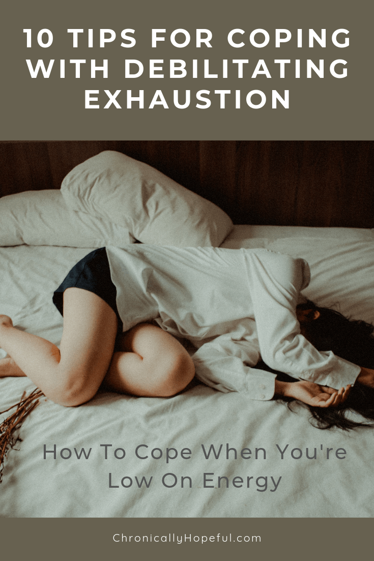 Woman lying on bed, exhausted. Title reads, 10 tips for coping with debilitating exhaustion. How to cope when you're low on energy.