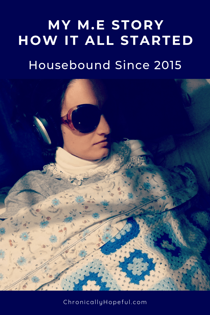 Title reads My MEcfs Story, How it all started, pin by Chronically Hopeful, Picture of Char lying in bed under blankets, shes in an ME flare wearing sunglasses and headphones
