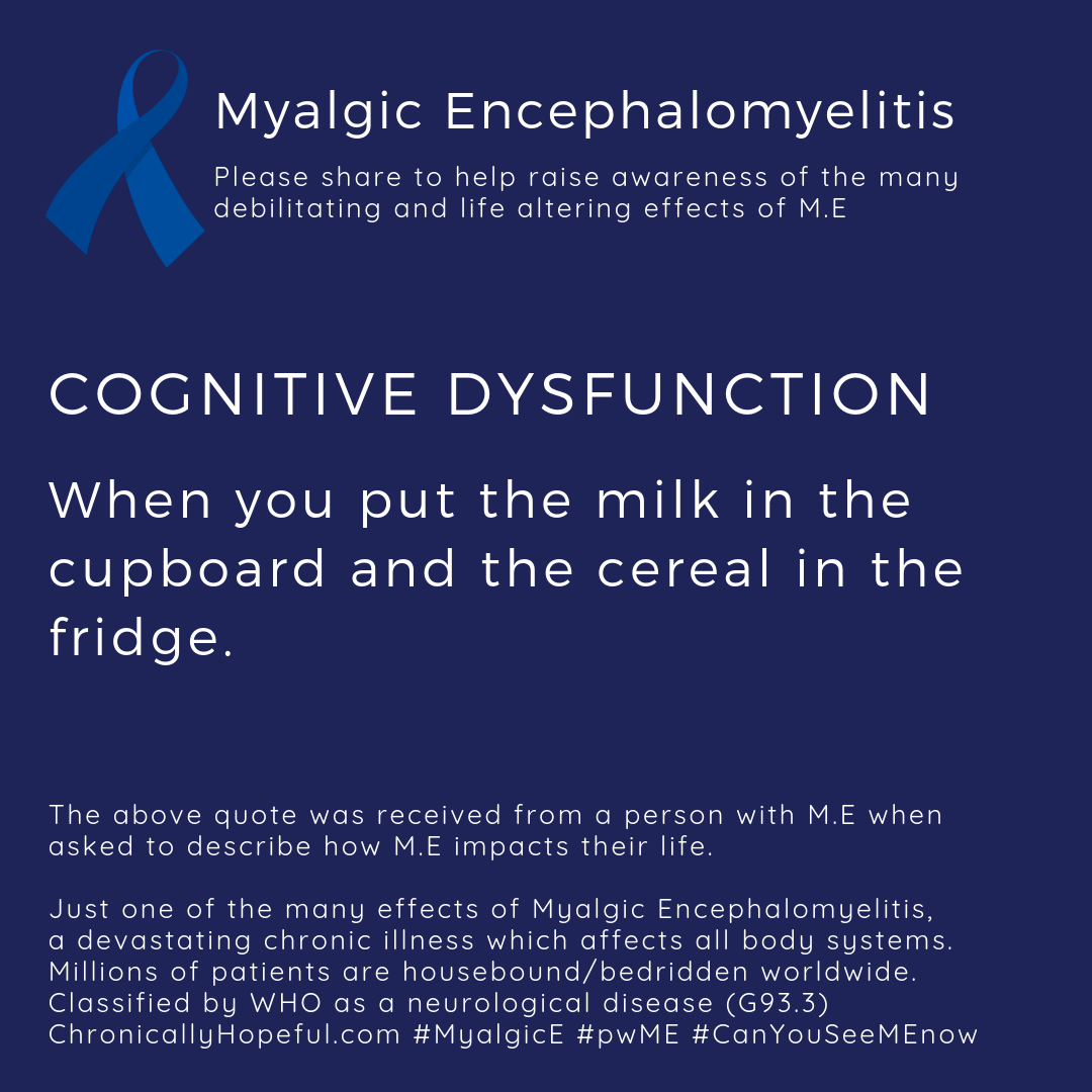 MyalgicE Cognitive Dysfunction, when you put the milk in the cupboard and the cereal in the fridge, by ChronicallyHopeful
