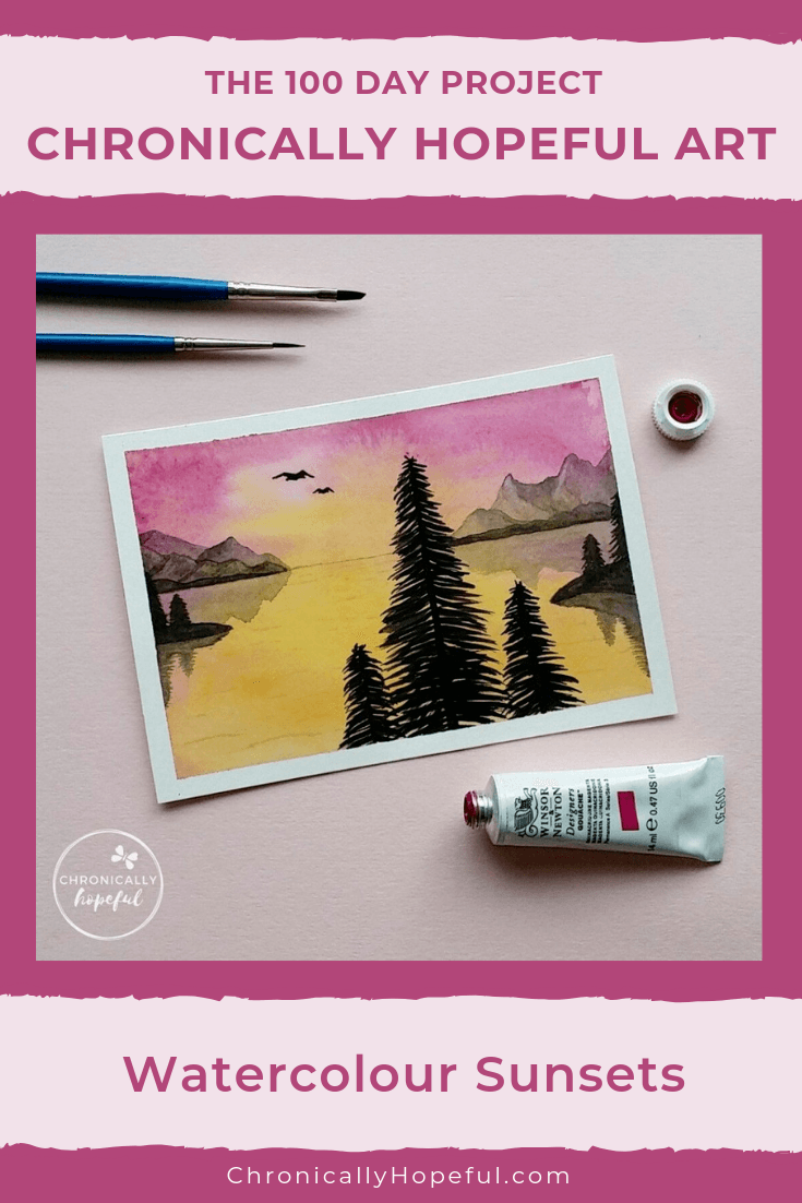 Watercolour sunset lake scene with pine trees in the foreground. Title reads, The 100 day project, Chronically Hopeful Art, Watercolour sunsets.