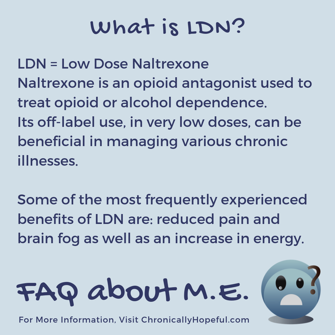 FAQ about M.E. What is LDN?