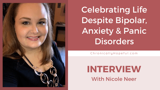 Nicole wearing a black top and silver necklace. TItle reads: Celebrating life despite bipolar, anxiety and panic disorders. Interview with Nicole Neer