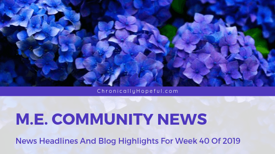 A bouquet of blue hydrangeas, Title reads: M.E. Community News, News headlines and blog highlights from week 40 of 2019