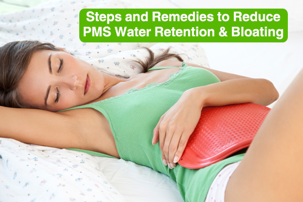 Steps and Remedies to Reduce PMS Water Retention and Bloating