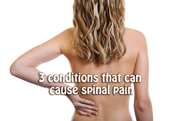 3 conditions that can cause spinal pain