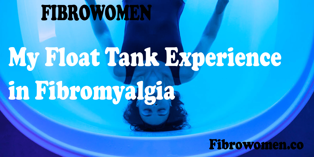 My Float Tank Experience in Fibromyalgia
