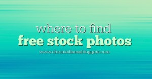 Where to find free stock photos | Chronic Illness Bloggers