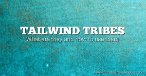 Tailwind Tribes: What they are and how to use them | Chronic Illness Bloggers