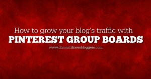 How to grow your blog's traffic using Pinterest group boards | Chronic Illness Bloggers