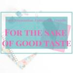 For the Sake of Good Taste