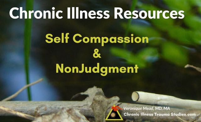 Chronic illness resources include self compassion and nonjudgment