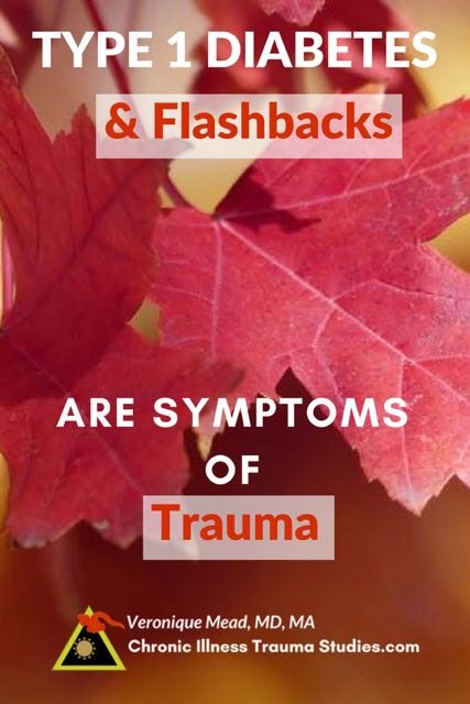 Trauma is a cause of type 1 diabetes and flashbacks both. Understanding trauma helps make sense of Dan's story, onset trigger and other symptoms of T1D.