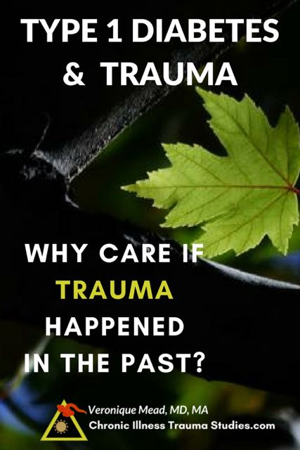 If trauma is a cause of type 1 diabetes why care, since it happened in the past? Because it's possible to heal effects of adverse life events even from multigenerational trauma, pregnancy and birth events, and from childhood. Treating trauma may therefore also help symptoms of T1D.