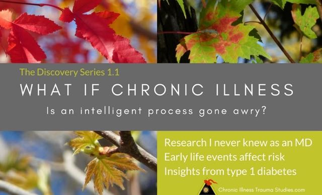 1.1 What if Chronic Illness is an Intelligent Process Gone Awry? Insights from Type 1 Diabetes