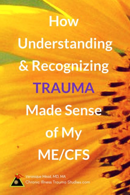How understanding and recognizing trauma made sense of my ME/CFS #chronicfatiguesyndrome