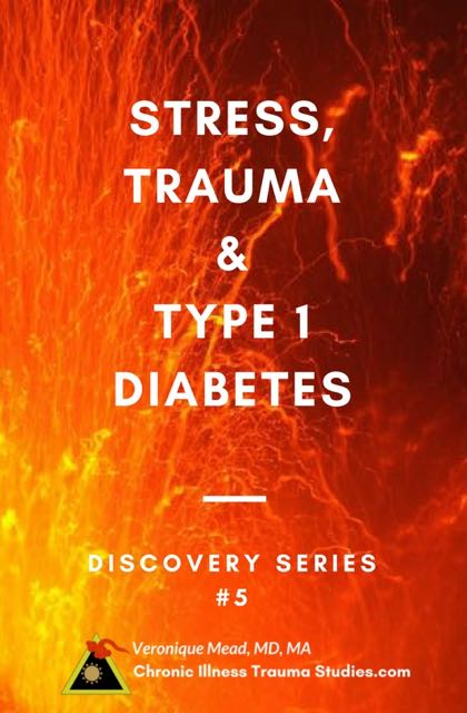 5 Stress, Trauma and Type 1 Diabetes: 7 Reasons Doctors