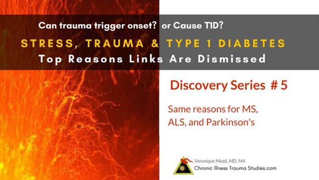 5 Stress, Trauma and Type 1 Diabetes: 7 Reasons Doctors Dismiss