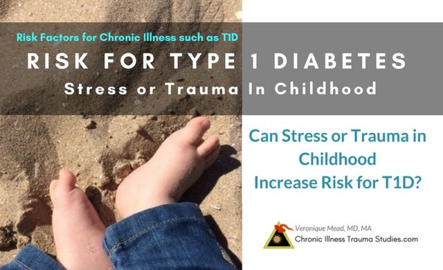 Stress and trauma are risk factors for chronic illness such as type 1 diabetes. The research is similar for other diseases such as #IBD #crohn's #ulcerativeColitis #asthma #MS and more.